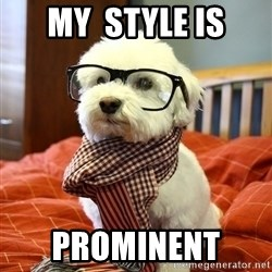 hipster dog - my  STyle is PROMINENT
