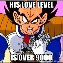 Over 9000 - His love level Is over 9000