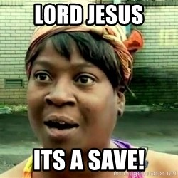 oh lord jesus it's a fire! - LORD JESUS ITS A SAVE!