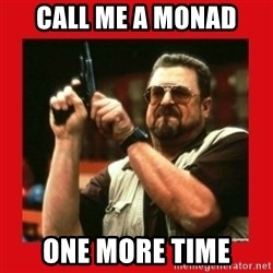 Angry Walter With Gun - Call me a monad One more time
