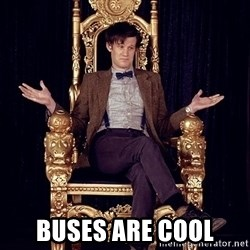 Hipster Doctor Who -  Buses are cool