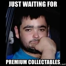 just waiting for a mate - just waiting for premium collectables