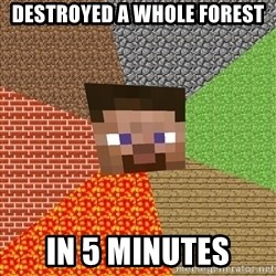 Minecraft Guy - destroyed a whole forest in 5 minutes