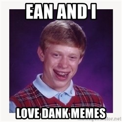 nerdy kid lolz - Ean and I Love dank memes