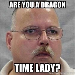 Are You A Wizard - Are you a dragon Time lady?