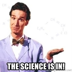 Bill Nye -  the science is in!