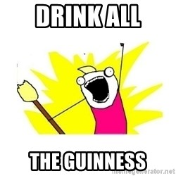clean all the things blank template - drink all the guinness