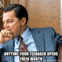 Leonardo Dicaprio biting fist -  Anytime your teenager opens their mouth