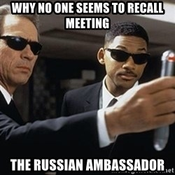 men in black - Why no one seems to recall meeting the russian ambassador
