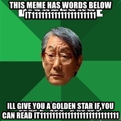 High Expectation Asian Father - This meme has words below it11111111111111111111 Ill give you a golden star if you can read it11111111111111111111111111