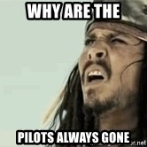 Jack Sparrow Reaction - Why are the Pilots aLways gone