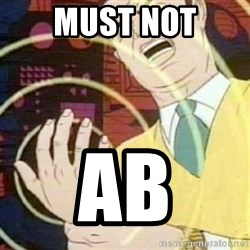 must not fap - MUST NOT AB