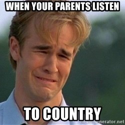 Crying Man - When your parents listen To country