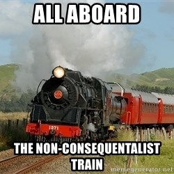 Success Train - All aboard The non-consequentalist train