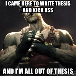 Duke Nukem Forever - I CAME HERE TO WRITE THESIS AND KICK ASS AND I'M ALL OUT OF THESIS