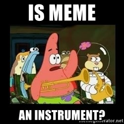 Patrick Star Instrument - Is Meme An Instrument?