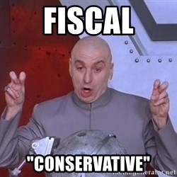 """Dr. Evil Air Quotes - FIscal """"Conservative"""""""