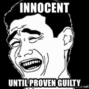 Laughing - innocent until proven guilty