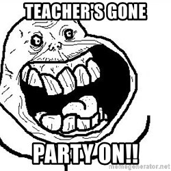 Happy Forever Alone - TEACHER's GONE PARTY ON!!