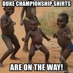 Dancing african boy - DUKE CHAMPIONSHIP SHIRTS ARE ON THE WAY!