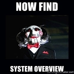 saw jigsaw meme - Now find System overview