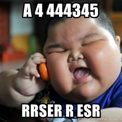 fat chinese kid - a 4 444345 rrser r esr