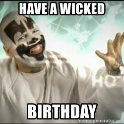 Insane Clown Posse - HAVE A WICKED BIRTHDAY