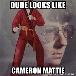 Karate Kyle - Dude looks like Cameron mattie