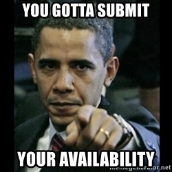obama pointing - you gotta submit your availability