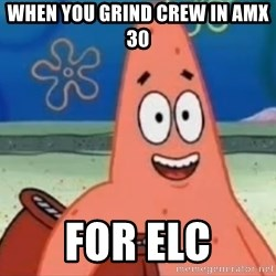 Happily Oblivious Patrick - when you grind crew in amx 30 for elc