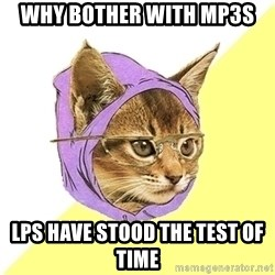 Hipster Kitty - why bother with mp3s  LPs have stood the test of time