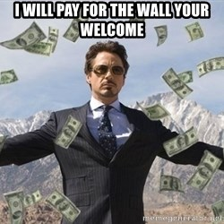 biz niz man - i will pay for the wall your welcome