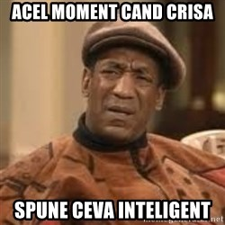Confused Bill Cosby  - acel moment cand crisa spune ceva inteligent