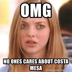 OMG KAREN - Omg No ones cares about costa mesa