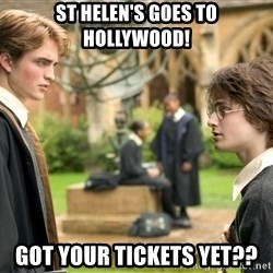 Harry Potter  - St Helen's goes to Hollywood! Got your tickets Yet??