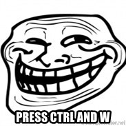 Troll Face in RUSSIA! -  press ctrl and w