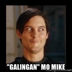 "Tobey_Maguire -  ""GALINGAN"" MO MIKE"