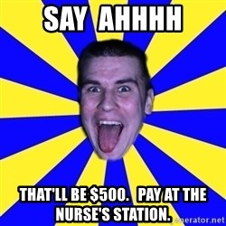 Sexy_Taxy - say  ahhhh that'll be $500.   pay at the nurse's station.
