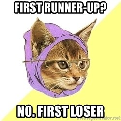 Hipster Kitty - First runner-up? No. First Loser