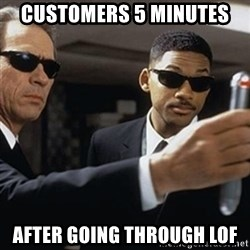 men in black - customers 5 minutes after going through LOF