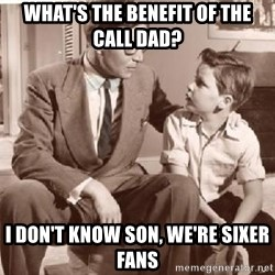 Racist Father - what's the benefit of the call dad? i don't know son, we're sixer fans
