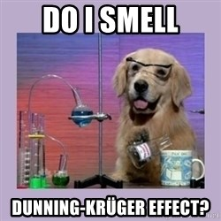 Dog Scientist - Do i smell dunning-krüger effect?