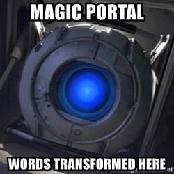 Portal Wheatley - Magic Portal Words transformed here