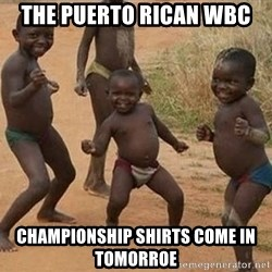 Dancing African Kid - The puerto Rican WBC Championship Shirts Come In Tomorroe