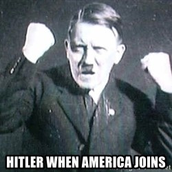 Successful Hitler -  hitler when america joins