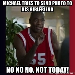 Dikembe Mutombo - Michael tries to send PHOTO to his GIRLFRIENd No no no, not today!