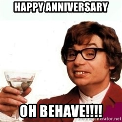 Austin Powers Drink - HAPPY anniversary OH BEHAVE!!!!