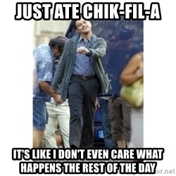 Leonardo DiCaprio Walking - Just ate chik-fil-a it's like I Don't even care what happens the rest of the day