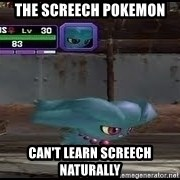 MISDREAVUS - The Screech pokemon can't learn screech naturally