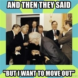 """reagan white house laughing - and then they said  """"BUT I WANT TO MOVE OUT"""""""